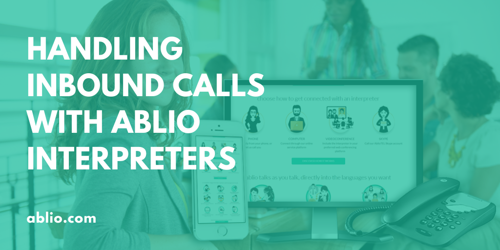 Handling inbound calls with ablio interpreters
