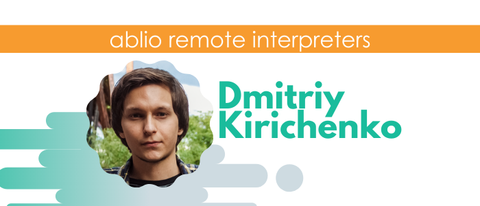 Dmitriy Kirichenko - English/Russian/Ukraine Interpreter and Translator